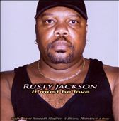 Rusty Jackson: It Must Be Love