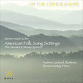 Kohn: American Folk Song Settings, etc / Andrew Garland, Donna Loewy