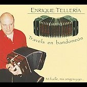 Enrique Tellería: Travels en Bandoneon [Digipak] *