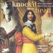 Knock'd on the Head: Music for Viols by William Lawes