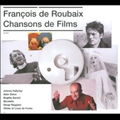 Fran&#231;ois de Roubaix: Chansons de Films [Digipak]