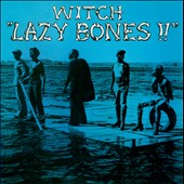 Witch (Zambia): Lazy Bones!!