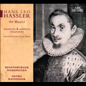 Hans Leo Hassler: Sacred & Secular Vocal Works
