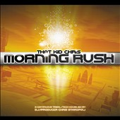That Kid Chris: Morning Rush *