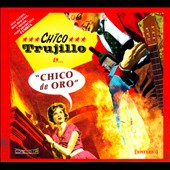 Chico Trujillo: Chico de Oro [Digipak] *