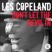 Les Copeland: Don't Let the Devil In *
