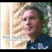 Phil Francis: Illuminate Me