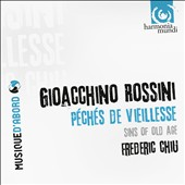 Rossini: Sins of Old Age / Chiu