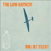 The Low Anthem: Smart Flesh [Digipak]