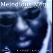 Phil DeGreg/Kim Pensyl: Melodious Monk: A New Look at an Old Master *