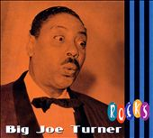 Big Joe Turner: Rocks [Digipak]