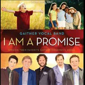 Gaither Vocal Band (Group): I Am a Promise