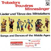 Troubadors, Trouvères, Minnesingers -Medieval Songs & Dances