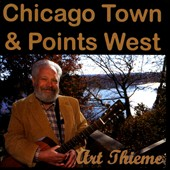 Art Thieme: Chicago Town & Points West: Live