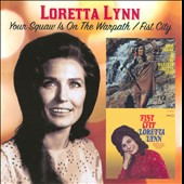 Loretta Lynn: Your Squaw Is on the Warpath/Fist City