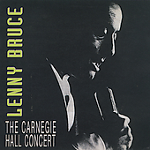 Lenny Bruce: The Carnegie Hall Concert