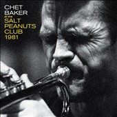 Chet Baker (Trumpet/Vocals/Composer): At the Salt Peanuts Club 1981