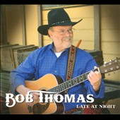 Bob Thomas: Late at Night [Digipak]