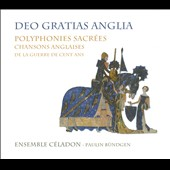 Deo Gratias Anglia: Sacred Polyphony / Ensemble C&eacute;ladon