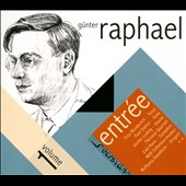 Gunter Raphael, Vol. 1: Entree / Fritz Wunderlich, Paul Ooktor, Gunter Ludwig