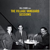 Bill Evans Trio (Piano): The Village Vanguard Sessions