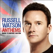Russell Watson: Anthems: Music to Inspire a Nation *