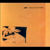 Low: I Could Live in Hope [Digipak]