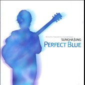 Sungha Jung: Perfect Blue: Sungha Jung Acoustic Fingerstyle Guitar Solo, Vol. 1