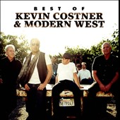 Kevin Costner & Modern West: Best of Kevin Costner & Modern West