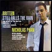 Benjamin Britten: Canticles III & IV; Heart of the Matter; A Birthday Hansel; Folksong arrangements / Nicholas Phan, tenor