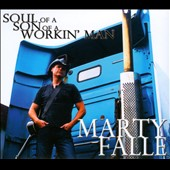 Marty Falle: Soul Of A Son Of A Workin' Man [Digipak]