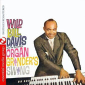Wild Bill Davis: Organ Grinder's Swing