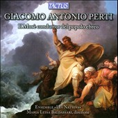 Giacomo Antonio Perti: Moses, Leader of the Jewish People / Ensemble Les Nations