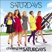 The Saturdays: Chasing the Saturdays *