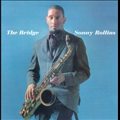 Sonny Rollins: Bridge [Bonus Tracks] [Remastered]