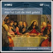 Andreas Hammerschmidt: Vocal works for Passiontide and Easter; Johann Rosenmuller: Dixit Dominus / Gli Scarlattisti