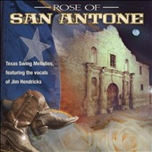 Jim Hendricks: Rose of San Antone