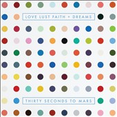 30 Seconds to Mars: Love Lust Faith + Dreams [PA] [5/20] *