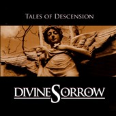 Divine Sorrow: Tales Of Descension [Digipak]