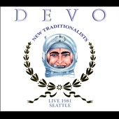 Devo: New Traditionalists: Live 1981 Seattle [Digipak]