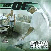 Mr. 06: Get Ur Own Hustle: Betta Late Than Never [PA]