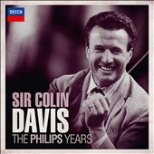 Sir Colin Davis: The Philips Years [15 CDs]