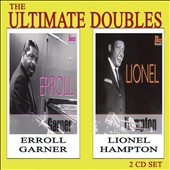 Erroll Garner/Lionel Hampton: The Ultimate Doubles