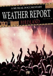 Weather Report: Birdland: A Musical Documentary