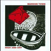 Maroon Town: High and Dry