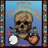 Pickin' On: Pickin' on the Grateful Dead: A Tribute