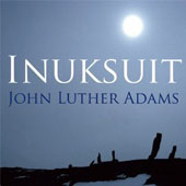 Adams: Inuksuit / Inuksuit Ensemble