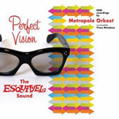 Metropole Orkest/Vince Mendoza: Perfect Vision: The Esquivel Sound [Digipak]