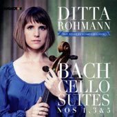 Bach: Cello Suites Nos. 1, 3 & 5 / Ditta Rohmann, cello