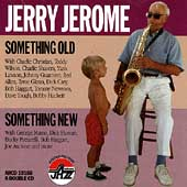 Jerry Jerome: Something Old, Something New